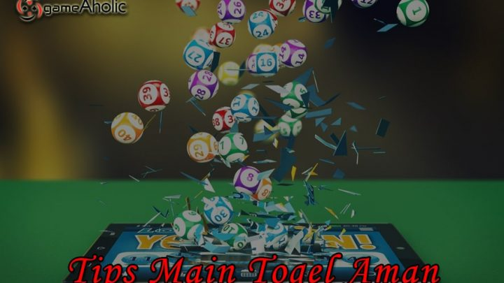 tips main togel aman